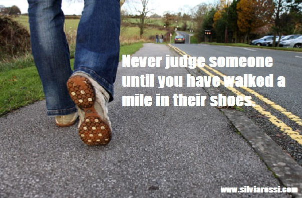 Daily Quote Never Judge Someone Until Youve Walked A Mile In Their